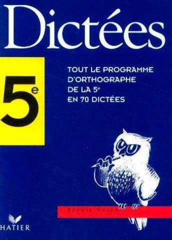 Dictées 5e : Tout le programme d'orthographe de la 5e en 70 dictées