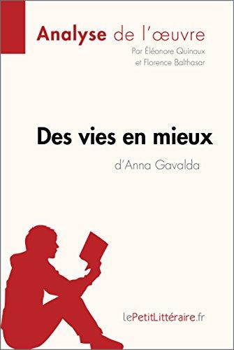 Des vies en mieux d'Anna Gavalda (Analyse de l'oeuvre): Comprendre la littérature avec lePetitLittéraire.fr (Fiche de lecture) (French Edition)