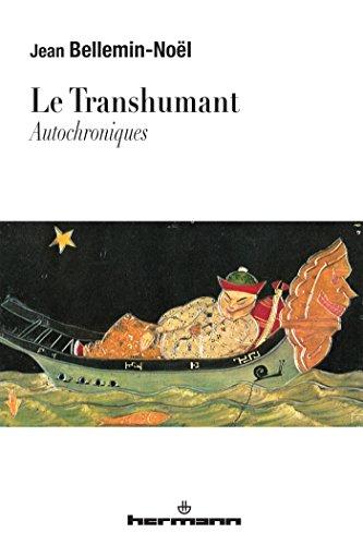 Le transhumant: Autochroniques