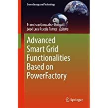Advanced Smart Grid Functionalities Based on PowerFactory (Green Energy and Technology)