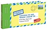 Letters to Me, When I Grow Up: Write Now. Read Later. Treasure Forever. (Stationery)