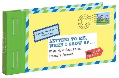 Letters to Me, When I Grow Up: Write Now. Read Later. Treasure Forever. (Stationery) por Lea Redmond