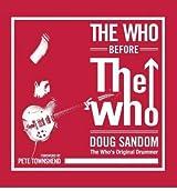 [ THE WHO BEFORE THE WHO ] The Who Before the Who By Sandom, Doug ( Author ) Jan-2014 [ Hardcover ]
