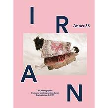 Iran, année 38 - La photographie contemporaine iranienne depuis la révolution de 1979