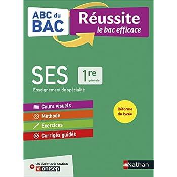 ABC du BAC Réussite SES 1re - Le Bac efficace - Nouveau Bac