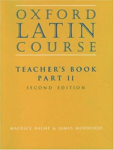 Oxford Latin Course:: Part II: Teacher's Book: Teacher's Book Pt.2