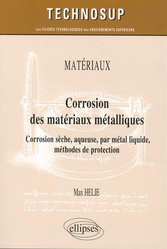 Corrosion des Matériaux Métalliques Corrosion Sèche Aqueuse par Métal Liquide Protection Niveau C