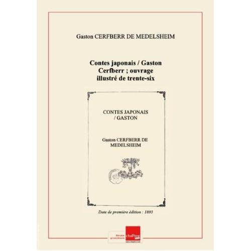 Contes japonais / Gaston Cerfberr ; ouvrage illustré de trente-six gravures d'après les dessins de Félix Oudart [Edition de 1893]