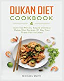 Dukan Diet Cookbook: Over 100 Proven, Easy & Delicious Dukan Diet Recipes. 21-Day