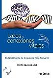 Lazos y conexiones vitales: En la búsqueda de lo que nos hace humanos (Ciencia Hoy)