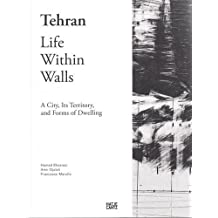 Tehran: Life Within Walls