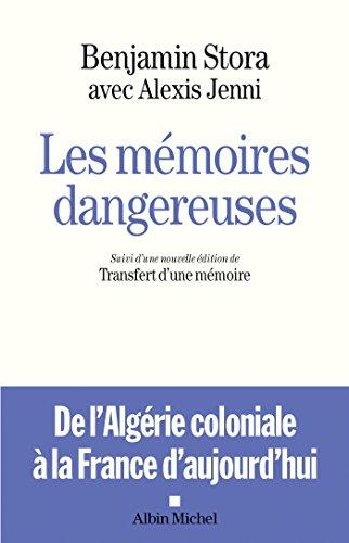Les Mémoires dangereuses : Suivi d'une nouvelle édition de Transfert d'une mémoire (A.M. GD FORMAT) par Benjamin Stora