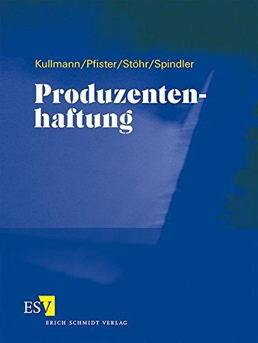 Produzentenhaftung - Einzelbezug: Ergänzbares Handbuch zur gesamten Produkthaftpflicht für die juristische Praxis sowie für Hersteller, Händler, ... supranationalen und internationalen Bereich