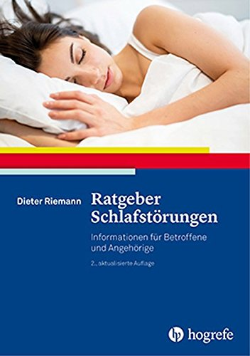 Ratgeber Schlafstörungen: Informationen für Betroffene und Angehörige (Ratgeber zur Reihe »Fortschritte der Psychotherapie«, Band 2)