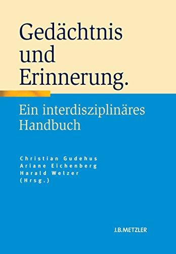 Gedächtnis und Erinnerung: Ein interdisziplinäres Handbuch