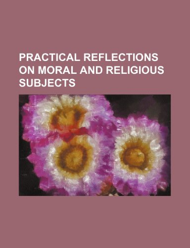 Practical Reflections on Moral and Religious Subjects