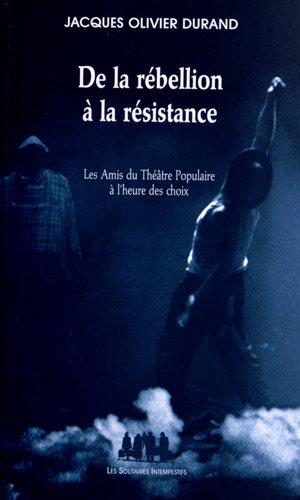 De la rébellion à la résistance : Les Amis du Théâtre Populaire à l'heure des choix