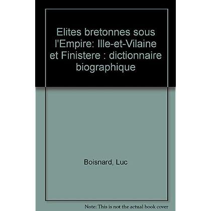 Élites bretonnes sous l'Empire : Dictionnaire biographique