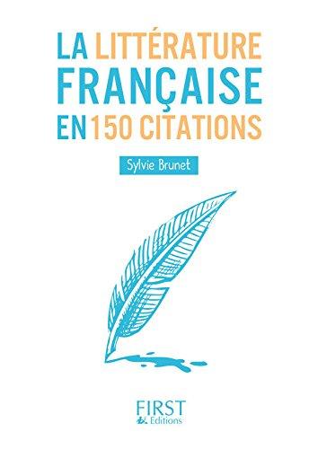 Petit livre de - La littrature franaise en 150 citations