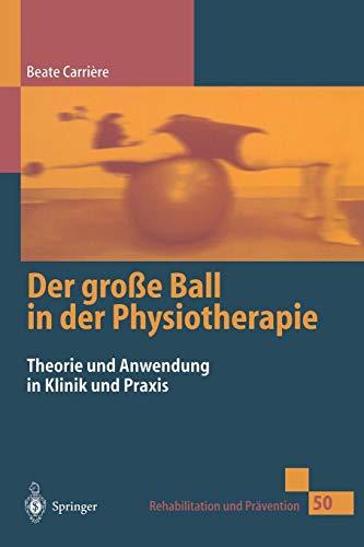 er Physiotherapie: Theorie und Anwendung in Klinik und Praxis (Rehabilitation und Prävention, Band 50) ()