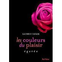 Egarée Les couleurs du plaisir volume 3 : Egarée