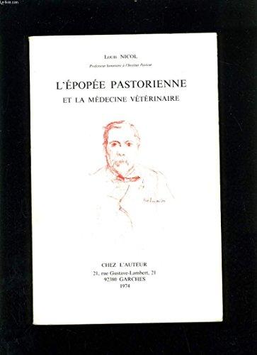 L'épopée Pastorienne et la médecine vétérinaire. par Louis NICOL