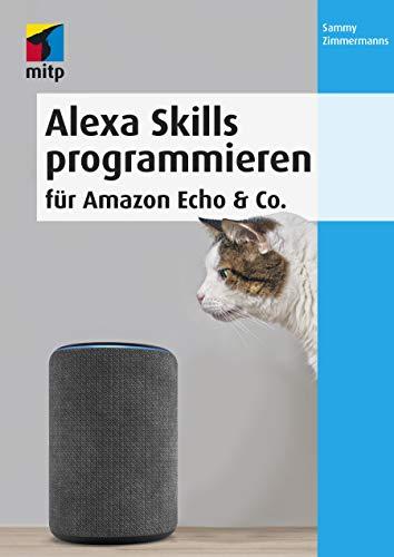 Alexa Skills programmieren für Amazon Echo & Co. (mitp Professional)