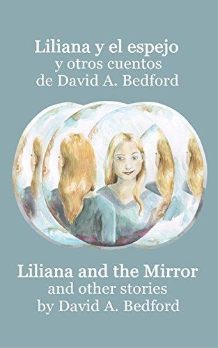 Liliana y el espejo y otros cuentos: A Bilingual Edition por David A. Bedford