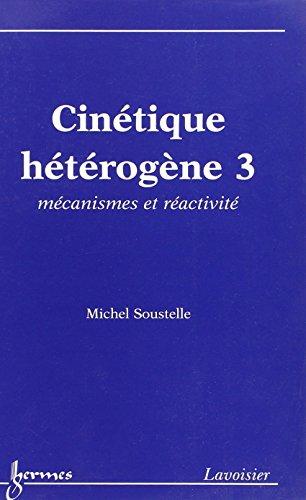 Cinétique hétérogène 3 : mécanismes et réactivité