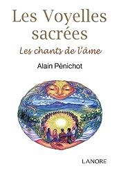 Les voyelles sacrées : Les chants de l'âme