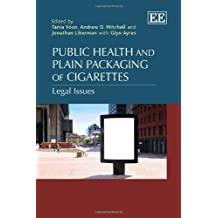 public health and plain packaging of cigarettes mitchell andrew d voon tania liberman jonathan