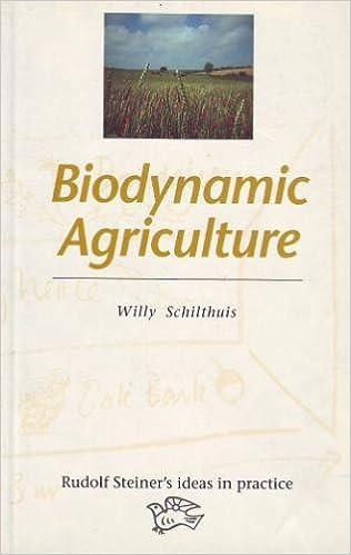 Biodynamic Agriculture (Rudolf Steiner's Ideas in Practice)