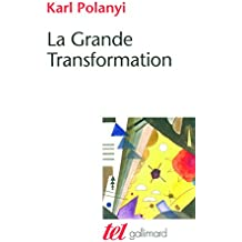 La Grande Transformation: Aux origines politiques et économiques de notre temps