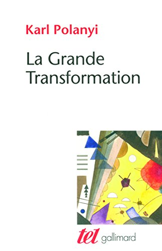 La Grande Transformation: Aux origines politiques et économiques de notre temps par Karl Polanyi