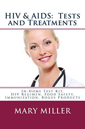 HIV & AIDS: Tests and Treatments: In-Home Test Kit, HIV Regimen, Food Safety, Immunization, Bogus Products