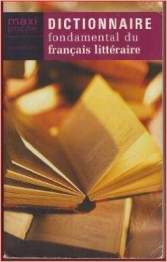 Dictionnaire fondamental du français littéraire de Philippe Forest,Gérard Conio ( 4 janvier 2009 ) par Gérard Conio Philippe Forest