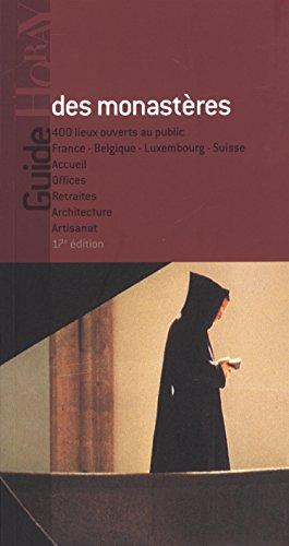 Guide des monastres : France, Belgique, Luxembourg, Suisse