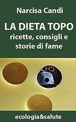 La Dieta Topo (ecologia&salute Vol. 3) (Italian Edition)