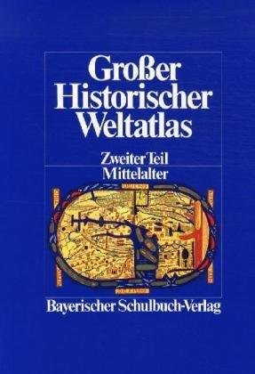 Preisvergleich Produktbild Grosser Historischer Weltatlas / Mittelalter