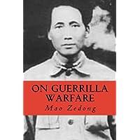 Mao Zedong: On Guerrilla Warfare