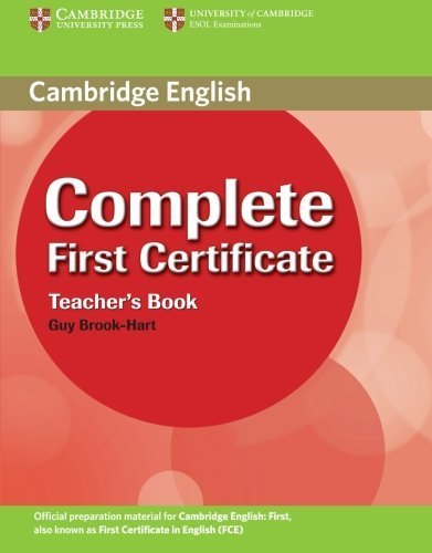 Complete First Certificate Teacher's Book by Guy Brook-Hart (Teacher's Edition, 24 Apr 2008) Paperback