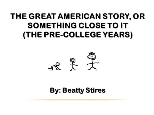 The Great American Story, Or Something Close to It (The Pre-College Years)