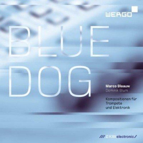 Blue Dog - Werke für Trompete und Elektronik