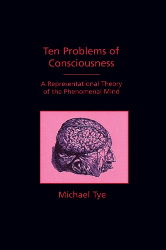 Ten Problems of Consciousness: A Representational Theory of the Phenomenal Mind (Bradford Books)