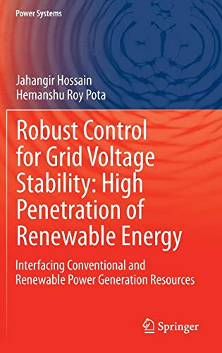 Robust Control for Grid Voltage Stability: High Penetration of Renewable Energy: Interfacing Conventional and Renewable Power Generation Resources (Power Systems) -