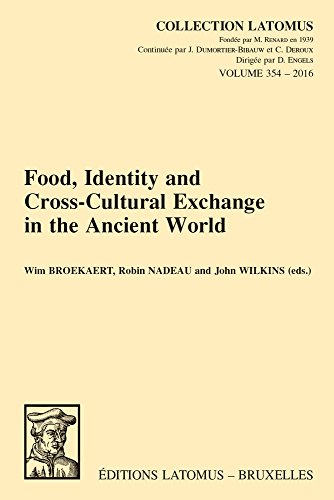 Food, Identity and Cross-Cultural Exchange in the Ancient World (Collection Latomus)