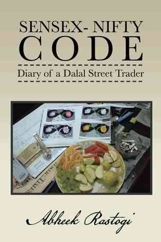 [(Sensex- Nifty Code : Diary of a Dalal Street Trader)] [By (author) Abheek Rastogi] published on (June, 2013)