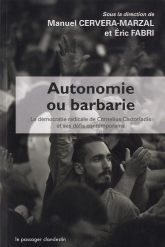 Autonomie ou barbarie : la dmocratie radicale de Cornelius Castoriadis et ses dfis contemporains