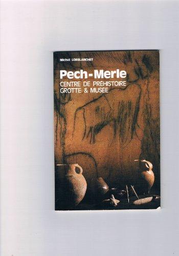 Pech-Merle Centre de préhistoire Grotte et musée