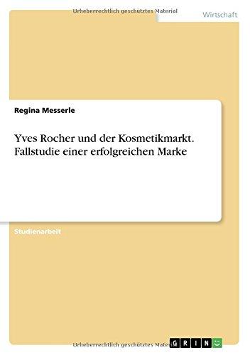 yves-rocher-und-der-kosmetikmarkt-fallstudie-einer-erfolgreichen-marke